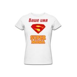 Купить Именная футболка *СУПЕР МАМА*
